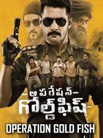 Operation Gold Fish : Telugu Movie